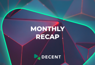 DECENT-Monthly-Recap-Blog