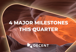 DECENT_Blog_4_Major_Milestones_This_Quarter